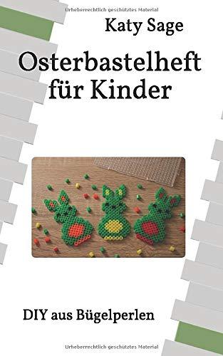 Osterbastelheft für Kinder: DIY aus Bügelperlen