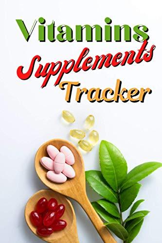 VITAMINS SUPPPLEMENTS TRACKER: PILL ORGANIZER/MEDICATION REMINDER/PRESCRIPTION + VITAMINS NOTEBOOK