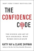 The Confidence Code: The Science and Art of Self Assurance - what women should know