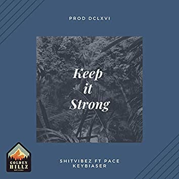 Keep it strong (feat. Pace Keybiaser)