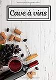 Cave à vins: Gestion de ma cave à vin   Idée cadeau à offrir   Carnet pour passionnée d'œnologie   Quantité, nom, année, …  