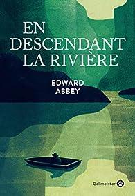 En descendant la rivière par Edward Abbey