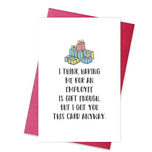 Funny Boss Card, Cheeky Birthday Card for Boss, Having Me For An Employee Is Gift Enough, Card from Employee