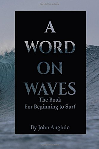 A Word On Waves: the Book for Beginning to Surf