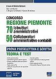 Concorso Regione Piemonte 70 istruttori amministrativi 50 collaboratori amministrativo contabili. Prova preselettiva e scritta. Con espansione online