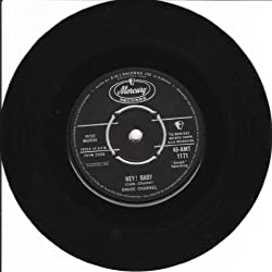 BRUCE CHANNEL - HEY BABY 7in (33433)