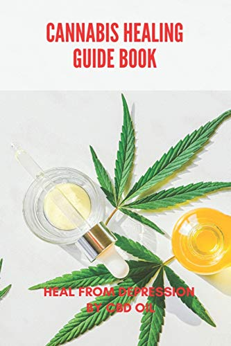 Cannabis Healing Guide Book: Heal From...