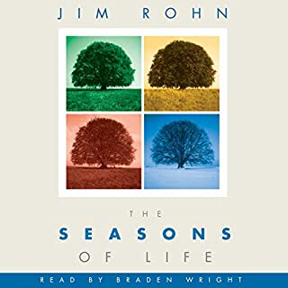 The Seasons of Life                   De :                                                                                                                                 Jim Rohn                               Lu par :                                                                                                                                 Braden Wright                      Durée : 1 h et 23 min     1 notation     Global 4,0