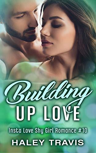 Building Up Love: Insta Love Shy Girl Romance
