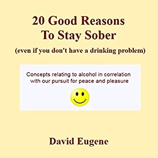 20 Good Reasons to Stay Sober, Even If You Don't Have a Drinking Problem cover art