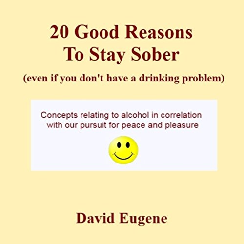 20 Good Reasons to Stay Sober, Even If You Don't Have a Drinking Problem audiobook cover art