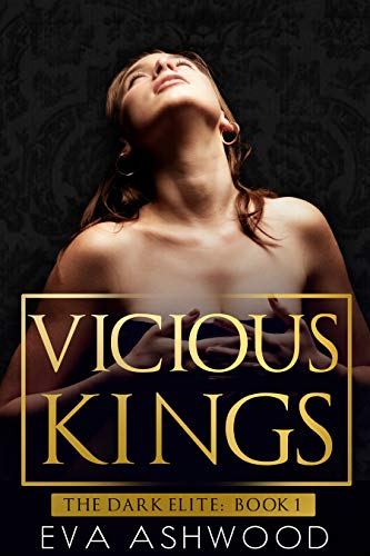 Vicious Kings: A Dark Mafia Romance (The Dark Elite Book 1)