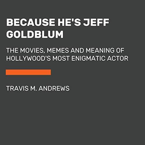 Because He's Jeff Goldblum cover art