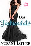 Das Fashiondate (Ein neuer Versuch für ein Date 5)