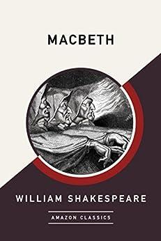 Macbeth (AmazonClassics Edition) (English Edition) por [William Shakespeare]