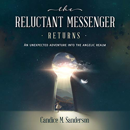 The Reluctant Messenger Returns Audiobook By Candice M. Sanderson cover art