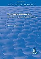 The Cultural Devolution: Art in Britain in the Late Twentieth Century (Routledge Revivals)