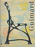 Guimard - Paris, Musée d'Orsay, 13 avril-26 juillet 1992, Lyon, Musée des arts décoratifs et des tissus, 25 septembre 1992-3 janvier 1993