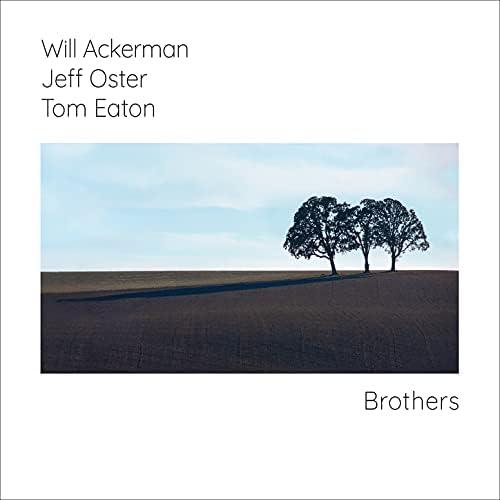 Will Ackerman, Jeff Oster & Tom Eaton