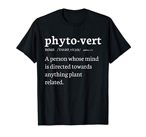 Phytovert Dictionary Meaning For Plant Person Plan_t_b T-Shirt