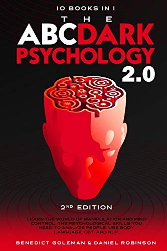 Compare Textbook Prices for The ABC ... Dark Psychology 2.0 – 10 Books in 1 - : Learn the World of Manipulation and Mind Control. The Psychological Skills you Need to ... Control 2.0,Subliminal Influence  ISBN 9798563999572 by GOLEMAN, Benedict,ROBINSON, Daniel