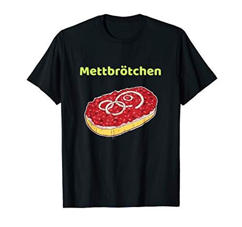 Mettbrötchen Maurermarmelade rohes Fleisch Hackfleisch Wurst T-Shirt
