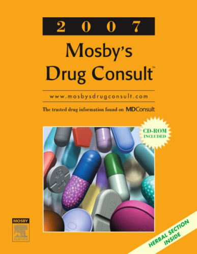 Download Mosby's Drug Consult 2007 (Generic Prescription Physician's Reference Book Series) 0323040586