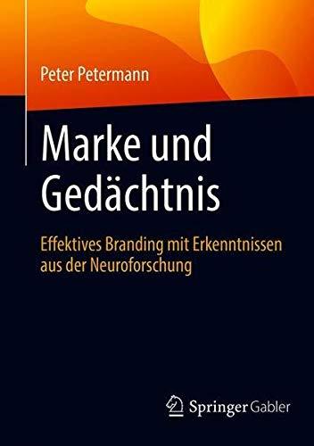 Marke und Gedächtnis: Effektives Branding mit Erkenntnissen aus der Neuroforschung (German Edition)