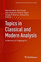 Topics in Classical and Modern Analysis: In Memory of Yingkang Hu (Applied and Numerical Harmonic Analysis)
