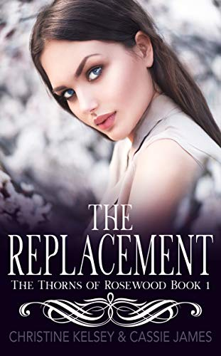 The Replacement: A Reverse Harem Bully Romance (The Thorns of Rosewood Book 1)
