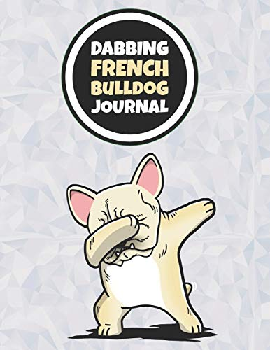 Dabbing French Bulldog Journal: 120 Lined Pages Notebook, Journal, Diary, Composition Book, Sketchbook (8.5x11) For Kids, Cream French Bulldog Dog Lover Gift