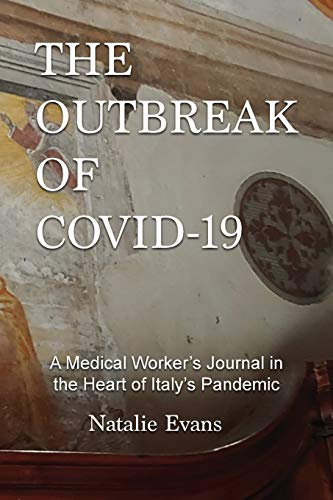 The Outbreak of Covid-19: A Medical Worker's Journal in the Heart of Italy's Pandemic