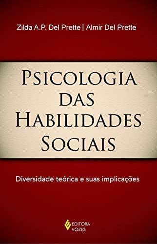 Psicologia das habilidades sociais: Diversidade teórica e suas implicações