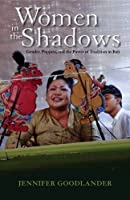 Women in the Shadows: Gender, Puppets, and the Power of Tradition in Bali (Research in International Studies. Southeast Asia Series)