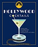 Hollywood Cocktails: Over 95 Recipes Celebrating Films from Paramount Pictures