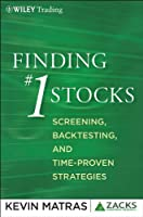 Finding #1 Stocks: Screening, Backtesting and Time-Proven Strategies (The Zacks Series)