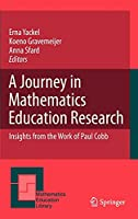 A Journey in Mathematics Education Research: Insights from the Work of Paul Cobb (Mathematics Education Library, 48)