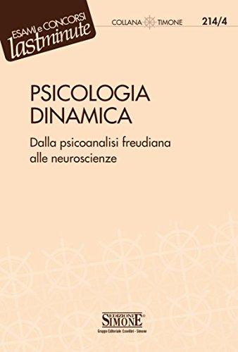 Psicologia dinamica: Dalla psicoanalisi freudiana alle neuroscienze (Il timone Vol. 214)