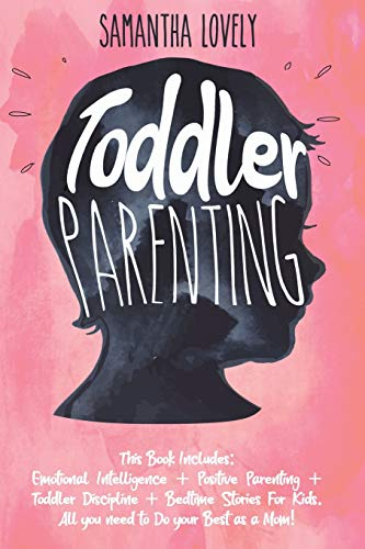 Toddler Parenting: This Book Includes: Emotional Intelligence + Positive...