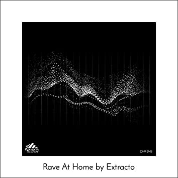 Rave At Home