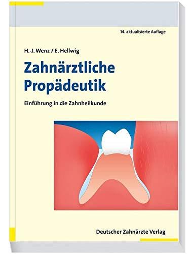 Zahnärztliche Propädeutik: Einführung in die Zahnheilkunde