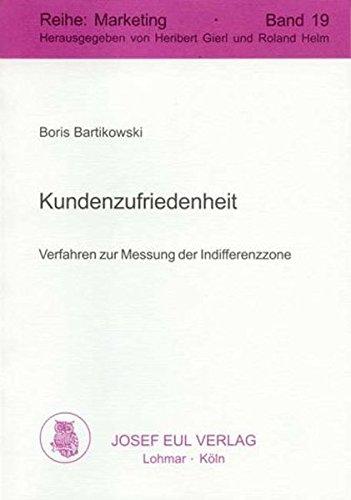Kundenzufriedenheit. Verfahren zur Messung der Indifferenzzone. Marketing, Bd. 19