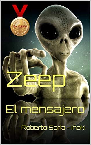 Zeep: El mensajero (Spanish Edition)