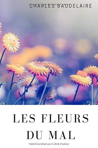 Les Fleurs Du Mal: Recueil intégral des poèmes de Charles Baudelaire (comprend les poèmes censurés)