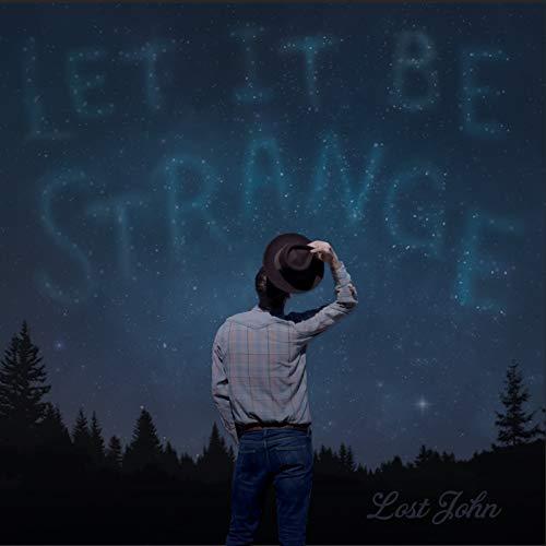 Let It Be Strange