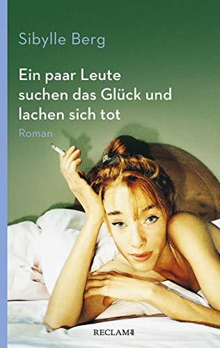 Ein paar Leute suchen das Glück und lachen sich tot: Roman (Reclam Taschenbuch)