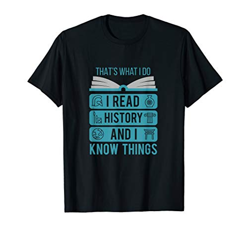 I Read History and Know Things Cute Book Lovers Gift T-Shirt