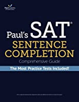 Paul's SAT Sentence Completion Comprehensive Guide: the MOST 38 practice tests among all SAT Critical Reading books