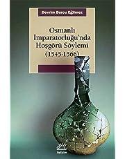 Osmanlı İmparatorluğu'nda Hoşgörü Söylemi: (1545 - 1566)