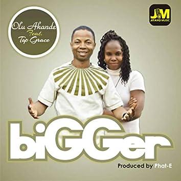 Bigger (feat. Top Grace)